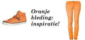 Oranje kleding: inspiratie!