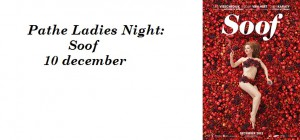 Pathé Ladies Night: Soof – 10 december