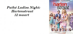 Pathé Ladies Night: Hartenstraat – 12 maart