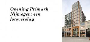Opening Primark Nijmegen: een fotoverslag